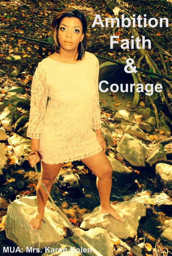 Ambition, Faith and Courage